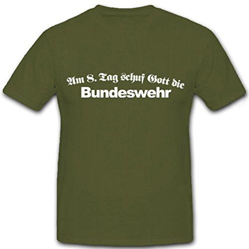 8. Tag Schuf Gott Den T-shirts (Am 8.tag schuf Gott die Bundeswehr - T Shirt Herren oliv #6702)