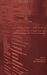 Posting the Male: Masculinities in Post-war and Contemporary British Literature: 3 (Genus: Gender in Modern Culture)
