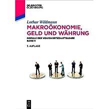 Makroökonomie, Geld und Währung: Module der Volkswirtschaftslehre Band II (De Gruyter Studium)