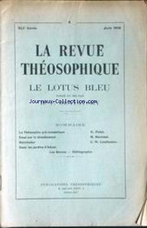 REVUE THEOSOPHIQUE (LA) [No 4] du 01/06/1930 - LE LOTUS BLEU - H.P. BLAVATSKY LA THEOSOPHIE PRE-ROMANTIQUE PAR G. POLAK - ESSAI SUR L DETACHEMENT PAR M. MARICHAL - BOROBUDUR PAR C.W. LEADBEATER - DANS LES JARDINS D'ADYAR par Collectif