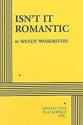Isn't It Romantic by Wendy Wasserstein (1985-10-26)