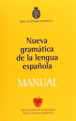 Nueva Gramatica de la Lengua Espanola. Manual 1st (first) Edition by Real Academia Espaola published by Planeta (2010)