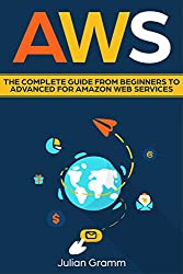 AWS: The Complete Guide From Beginners To Advanced For Amazon Web Services (English Edition)