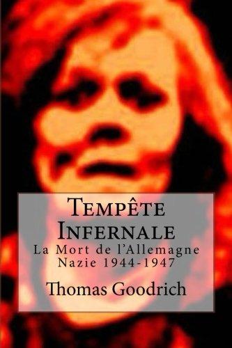 Tempête Infernale: La Mort de l'Allemagne Nazie 1944-1947