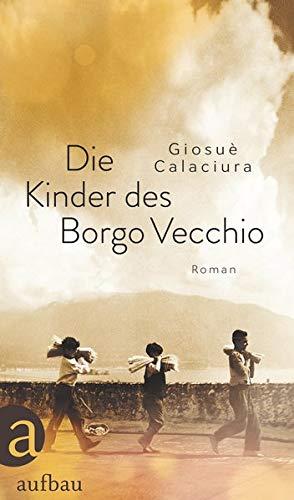 Buchseite und Rezensionen zu 'Die Kinder des Borgo Vecchio' von Giosuè Calaciura