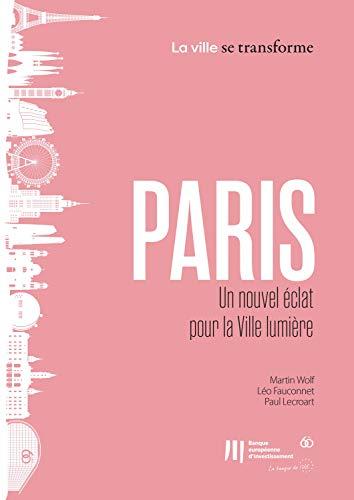 Couverture du livre Paris: Un nouvel éclat pour la Ville lumière (La Ville se transforme t. 5)