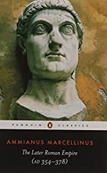 The Later Roman Empire (A.D. 354-378) by Ammianus Marcellinus (1986-08-05)