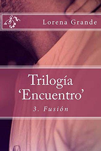 Descargar gratis Fusión (trilogía 'encuentro' nº 3) EPUB!