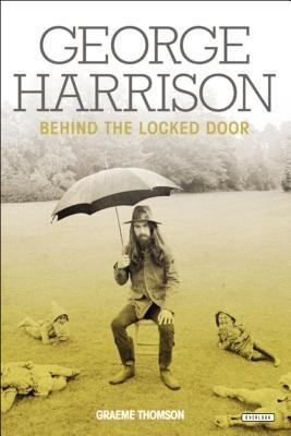 [(George Harrison: Behind the Locked Door)] [Author: Graeme Thomson] published on (January, 2015)