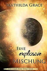 Eine explosive Mischung (Nachbar fürs Herz 10)