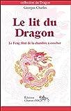 Le lit du dragon : Le feng shui de la chambre à coucher