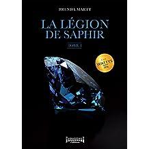 La Légion de Saphir: Tome 1 (French Edition)