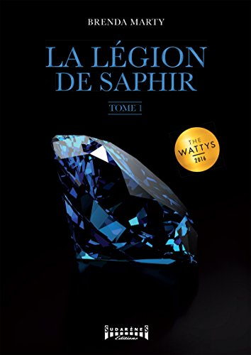 La Légion de Saphir: Tome 1 par Brenda Marty
