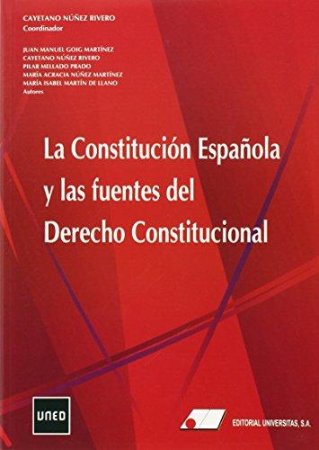 La Constitución Española y las Fuentes del Derecho Constitucional