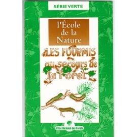 Les fourmis au secours de la forêt : L'école de la nature (Série verte)