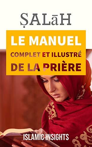 Couverture du livre Ṣalāh: Le Manuel Complet Et Illustré De La Prière