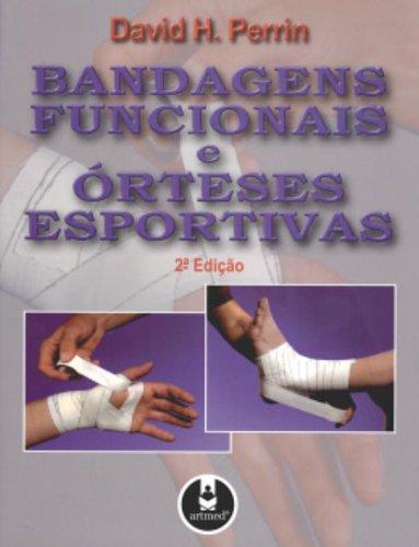 Bandagens Funcionais E Orteses Esportivas (Em Portuguese do Brasil)