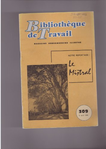 Le mistral/ Bibliothèque de travail/ collection de brochures hebdomadaires pour le travail libre des enfants/ magazine illustré/ Bt n° 309