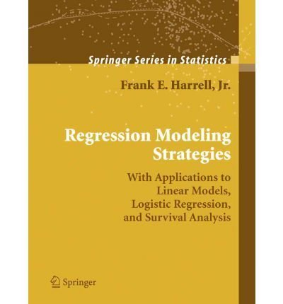 (REGRESSION MODELING STRATEGIES: WITH APPLICATIONS TO LINEAR MODELS, LOGISTIC REGRESSION, AND SURVIVAL ANALYSIS) BY Harrell, Frank E., Jr.(Author)Paperback Dec-2010