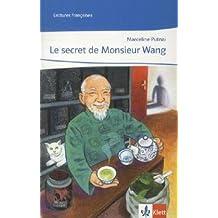 Le secret de Monsieur Wang: Französische Lektüre ab Ende 1. Lernjahr (abgestimmt auf Découvertes) (Lectures françaises)