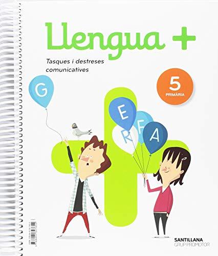 LLENGUA+  SERIE PRACTICA 5 PRIM TASQUES I DESTRESES COMUNICATIVES por Varios autores