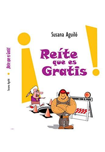 ¡REITE QUE ES GRATIS! por SUSANA AGUILO