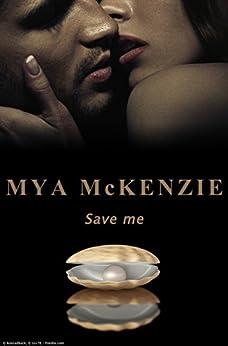 Save me (Love Steps Series Vol. 1) di [McKenzie, Mya]