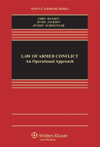 The Law of Armed Conflict: An Operational Approach (Aspen Casebook) by Corn (2012-04-30)