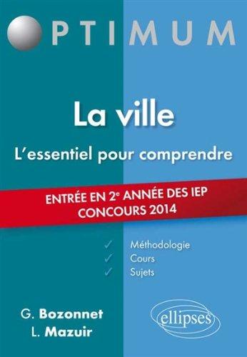 La Ville l'Essentiel Pour Comprendre Entrée en 2e Année des IEP Concours 2014