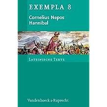 Cornelius Nepos, Hannibal: Text mit Erläuterungen. Arbeitsaufträge, Begleittexte, Stilistik und Übungen zu Grammatik und Texterschließung (EXEMPLA / Lateinische Texte)