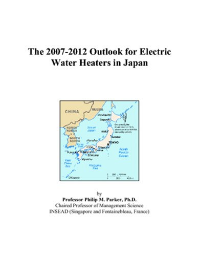 The 2007-2012 Outlook for Electric Water Heaters in Japan