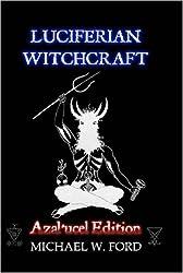 LUCIFERIAN WITCHCRAFT - Azal'ucel Edition