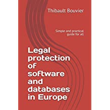 Legal protection of software and databases in Europe: Simple and practical guide for all