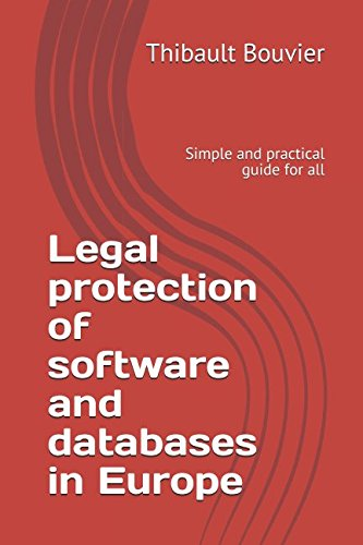 legal-protection-of-software-and-databases-in-europe-simple-and-practical-guide-for-all