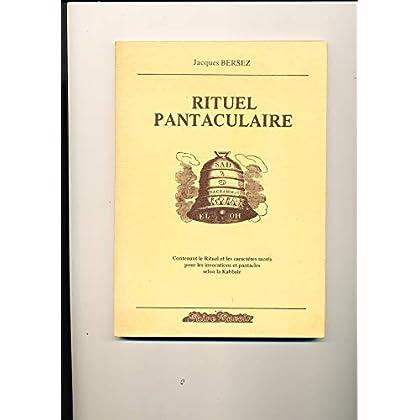 Rituel Pantaculaire Contenant le rituel et les caractères sacrés pour les invocations et pantacles selon la kabbale
