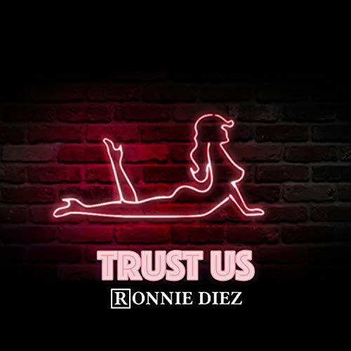 Trust US [Explicit] -