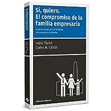 Sí, Quiero. El Compromiso De La Familia Empresaria (Temáticos Sectoriales)