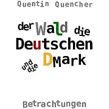 Der Wald, die Deutschen und die DMark: Betrachtungen