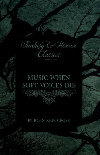 Music When Soft Voices Die (Fantasy and Horror Classics)