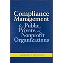 Compliance Management for Public, Private, or Nonprofit Organizations