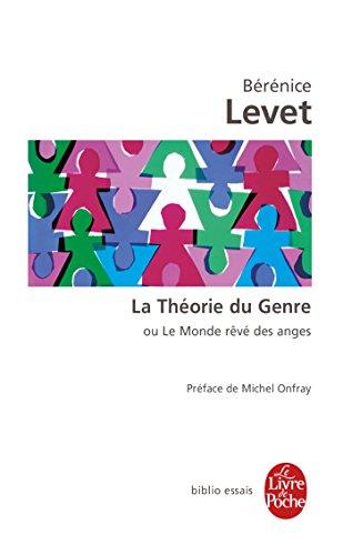 La théorie du genre ou le monde rêvé des anges : L'identité sexuée comme malédiction par Bérénice Levet