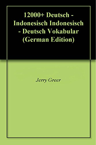 12000+ Deutsch - Indonesisch Indonesisch - Deutsch Vokabular