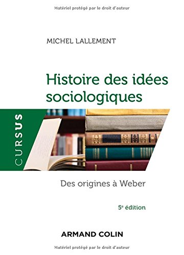Histoire des idées sociologiques - Tome 1 - 5e éd. - Des origines à Weber