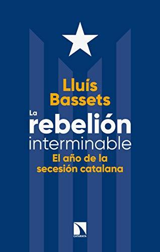 La rebelión interminable: El año de la secesión catalana (MAYOR)