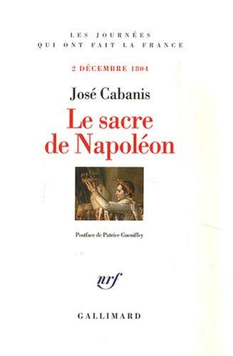 Le Sacre de Napoléon: (2 décembre 1804) par José Cabanis