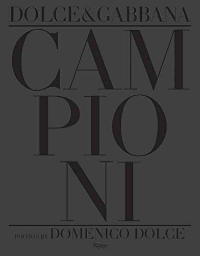 [(Campioni : Dolce and Gabbana Soccer Players)] [By (author) Domenico Dolce] published on (October, 2012)