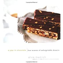 A Year in Chocolate: Four Seasons of Unforgettable Desserts by Alice Medrich (2001-10-24)