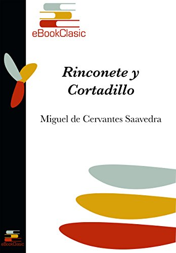 Rinconete y Cortadillo (Anotado) por Miguel de Cervantes Saavedra