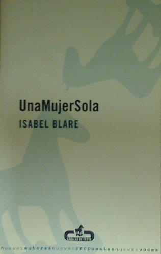 Una mujer sola (Caballo De Troya) por Isabel Blare