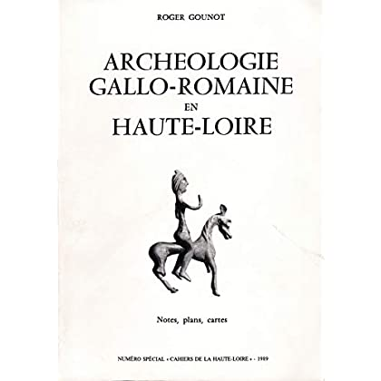 Archéologie gallo-romaine en Haute-Loire : Notes, plans, cartes